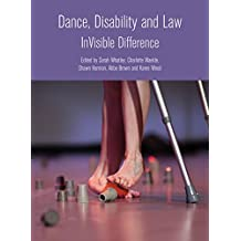 Dance, Disability and Law: InVisible difference (English Edition)