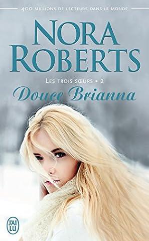 Douce Brianna - Les trois soeurs, Tome 2 : Douce