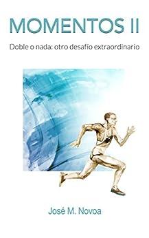Momentos II: Doble o nada: otro desafío extraordinario de [Novoa, José M.]