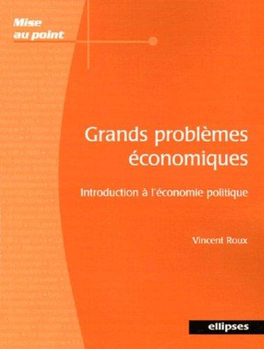 Grands problèmes économiques : Introduction à l'économie politique