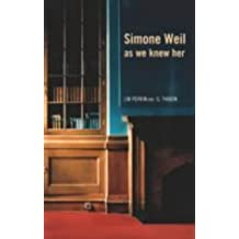 Simone Weil as we Knew Her by J. M. Perrin (2003-10-09)