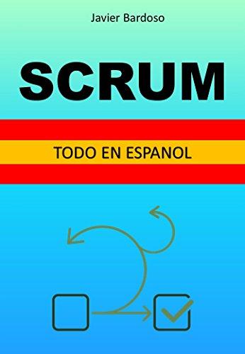 SCRUM: Todo en Espanol por Javier Bardoso