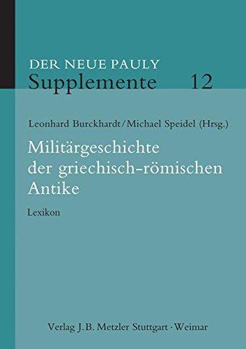 Der neue Pauly. Enzyklopädie der Antike: Militärgeschichte der griechisch-römischen Antike: Lexikon (Neuer Pauly Supplemente)
