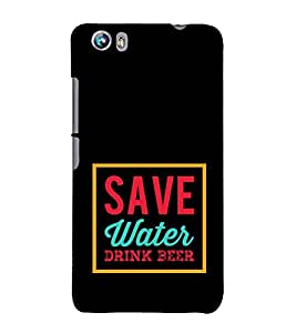 Save Water Drink Beer 3D Hard Polycarbonate Designer Back Case Cover for Micromax Canvas Fire 4 A107