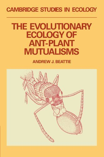 The Evolutionary Ecology of Ant-Plant Mutualisms (Cambridge Studies in Ecology) by Andrew James Beattie (2010-08-26)
