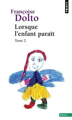 Lorsque L'Enfant Para+t, T.2 T2 par Franoise Dolto