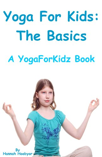 Yoga For Kids: The Basics (Yoga For Kidz Book 1) (English ...