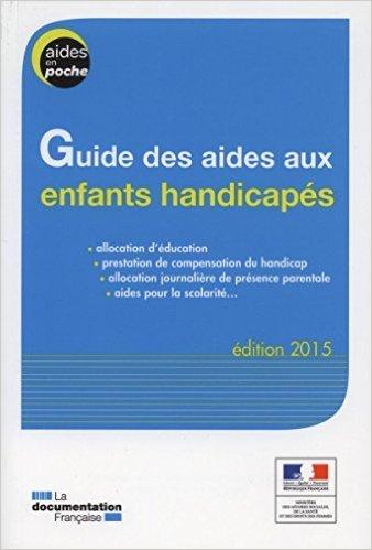 guide-des-aides-aux-enfants-handicaps-edition-2015-de-ministre-des-affaires-sociales-de-la-sant-et-des-droits-des-femmes-2-juillet-2015