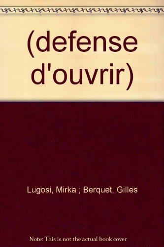 Défense d'ouvrir par Gilles Berquet