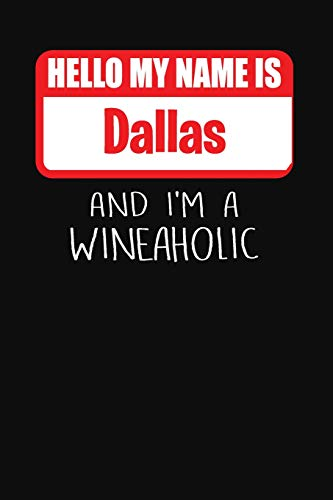 Hello My Name is Dallas And I'm A Wineaholic: Wine Tasting Review Journal