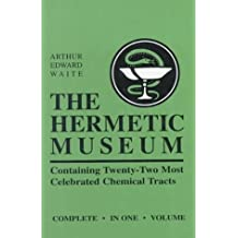 Hermetic Museum: Containing 22 Most Celebrated Chemical Tracts