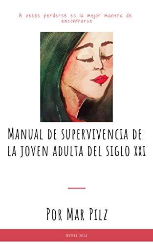 Manual de supervivencia de la joven adulta del siglo XXI (Spanish Edition)