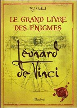 Grand livre des nigmes Lonard de Vinci de Richard Wolfrik Galland ( 1 octobre 2014 )