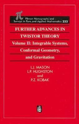 [(Further Advances in Twistor Theory: Integrable Systems, Conformal Geometry and Gravitation Volume II)] [By (author) L. J. Mason ] published on (April, 1995)