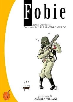 """Fobie. Autori disadattati """"in cura da"""" Alessandro Greco di [AA. VV.]"""