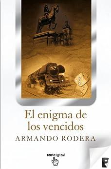El enigma de los vencidos (B de Books) de [Rodera, Armando]