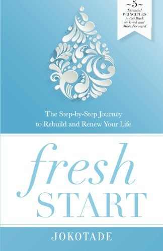 fresh-start-the-step-by-step-journey-to-rebuild-and-renew-your-life-by-vivian-jokotade-2016-04-21
