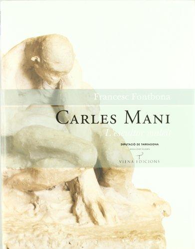 Carles Mani. L'escultor maleït (Tamarit) por Francesc Fontbona