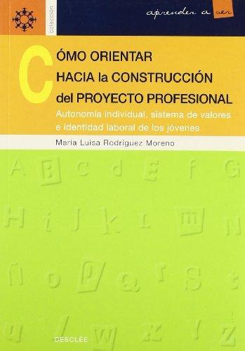 como-orientar-hacia-la-construccion-del-proyecto-profesional-aprender-a-ser