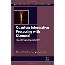 Quantum Information Processing with Diamond: Principles and Applications (Woodhead Publishing Series in Electronic and Optical Materials)