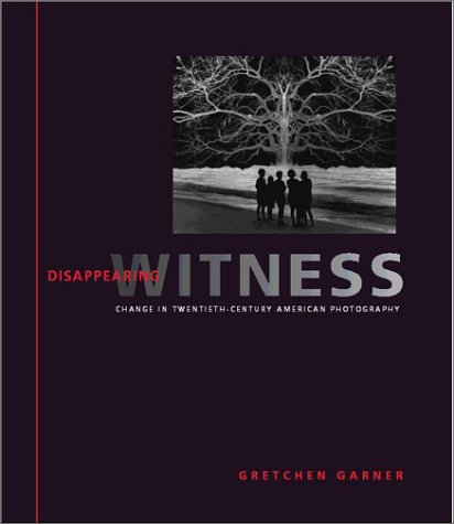 disappearing-witness-change-in-twentieth-century-american-photography