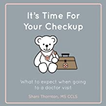 It's Time For Your Checkup: What to expect when going to a doctor visit (English Edition)