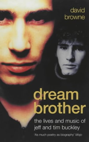 Dream Brother: The Lives and Music of Jeff and Tim Buckley por David Browne