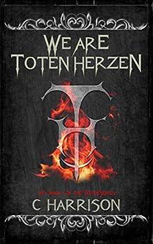 We Are Toten Herzen (TotenUniverse Book 1) by [Harrison, Chris]