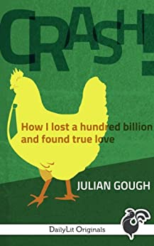 CRASH! How I Lost a Hundred Billion and Found True Love (Kindle Single) by [Gough, Julian]