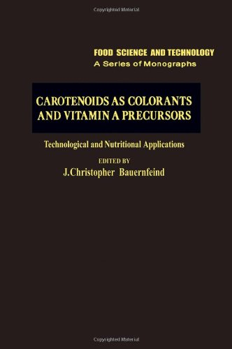 Carotenoids as Colorants and Vitamin A Precursors: Technological and Nutritional Applications (Food Science and Technology)