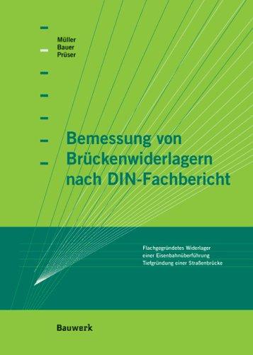 Bemessung von Brückenwiderlagern nach DIN-Fachbericht: Kastenförmige Widerlager auf Tiefgründung