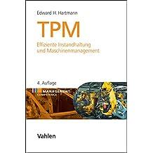 TPM: Effiziente Instandhaltung und Maschinenmanagement (Management Competence)