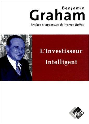 L'investisseur intelligent. Un livre de conseils pratiques de Graham. Benjamin (1998) Broch