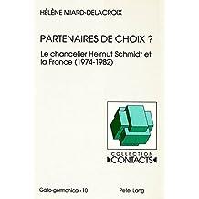 Partenaires de choix?: Le chancelier Helmut Schmidt et la France (1974-1982) (Contacts)