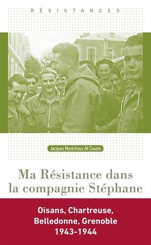 Ma Résistance dans la compagnie Stéphane : Une jeunesse dans la tourmente