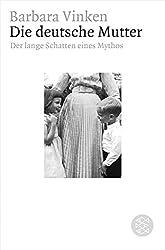 Die deutsche Mutter: Der lange Schatten eines Mythos (Figuren des Wissens/Bibliothek)