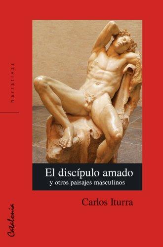 El discípulo amado y otros paisajes masculinos por Carlos Iturra