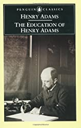 The Education of Henry Adams (Penguin Classics)