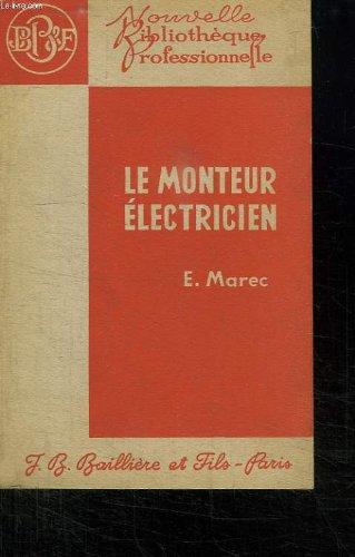 LE MONTEUR ELECTRICIEN. TRAITE D ELECTRICITE DE L ELECTRICIEN PRATICIEN. SEPTIEME EDITION.
