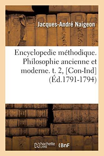 Encyclopedie méthodique. Philosophie ancienne et moderne. t. 2, [Con-Ind] (Éd.1791-1794)