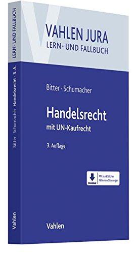 Handelsrecht: mit UN-Kaufrecht (Vahlen Jura/Lehr- und Fallbuch)