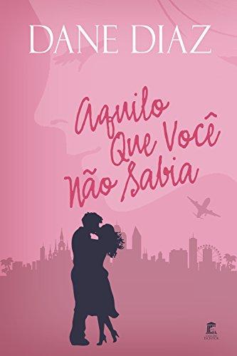 Aquilo Que Você Não Sabia (Portuguese Edition) por Dane Diaz