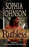 [(Ruthless : Book 3: The Raptor Castle Series)] [By (author) Sophia Johnson] published on (January, 2014) bei Amazon kaufen