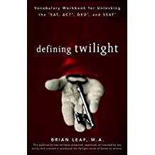 Defining Twilight: Vocabulary Workbook for Unlocking the SAT, ACT, GED, and SSAT (Defining Series) by Brian Leaf (10-Jul-2009) Paperback
