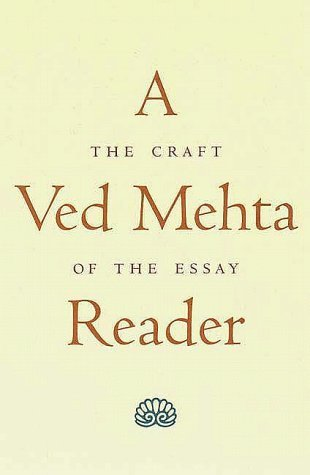 A Ved Mehta Reader: The Craft of the Essay by Ved Mehta (1998-08-11)