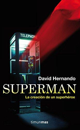 Superman, la creación de un superhéroe (Ciencia Ficción)