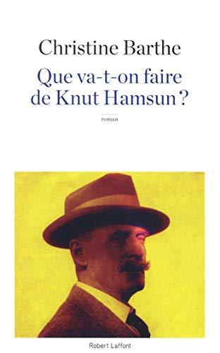 Que va-t-on faire de Knut Hamsun ?