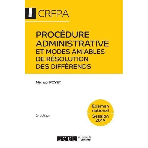 Procédure administrative contentieuse et modes amiables de résolution des différends - CRFPA - Examen national Session 2019