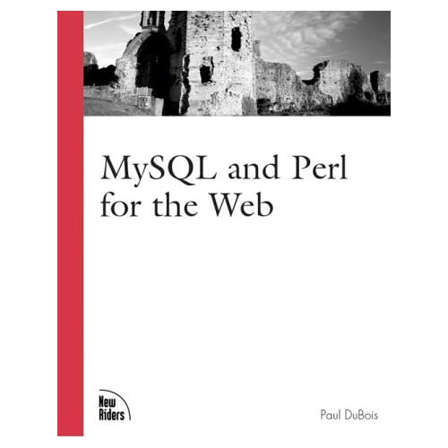 MySQL and Perl for the Web by Paul DuBois (2001-08-13)