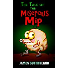The Tale of the Miserous Mip